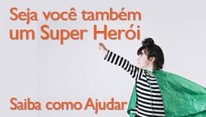Seja você também um Super Herói